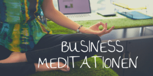 Business Meditationen Bild